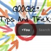 google-plus-tips-and-tricks